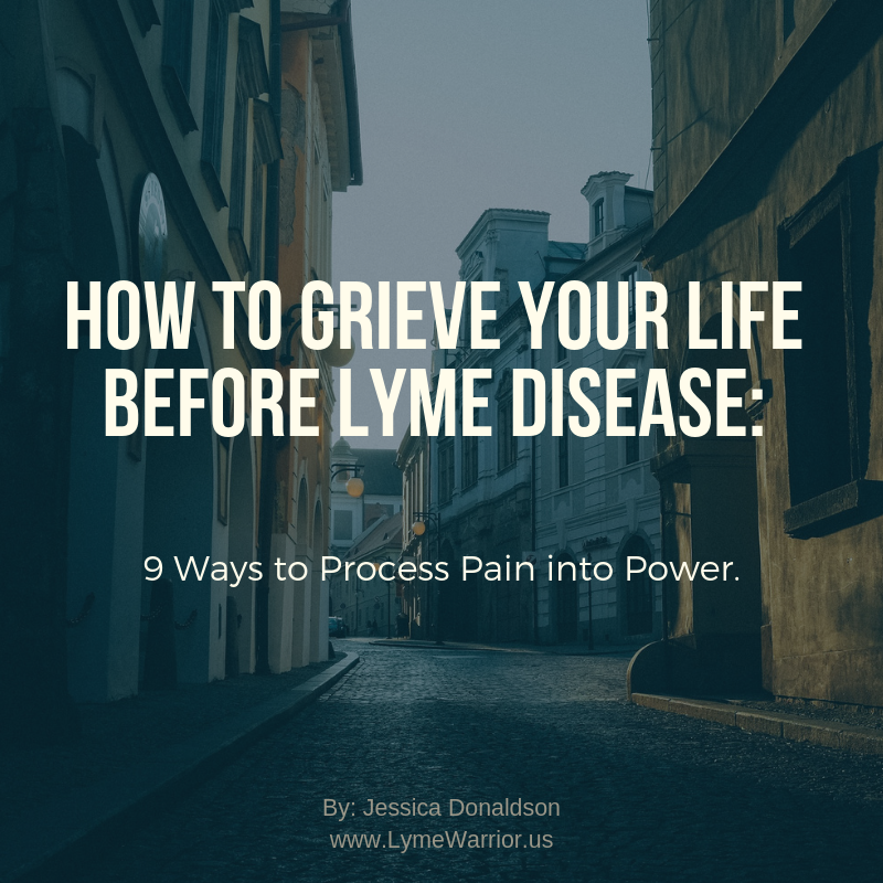 How to Grieve Your Life Before Lyme Disease
