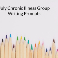 July Chronic Illness Group Writing Prompt UPDATED